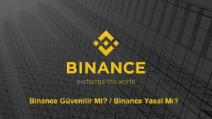 binance guvenilir mi