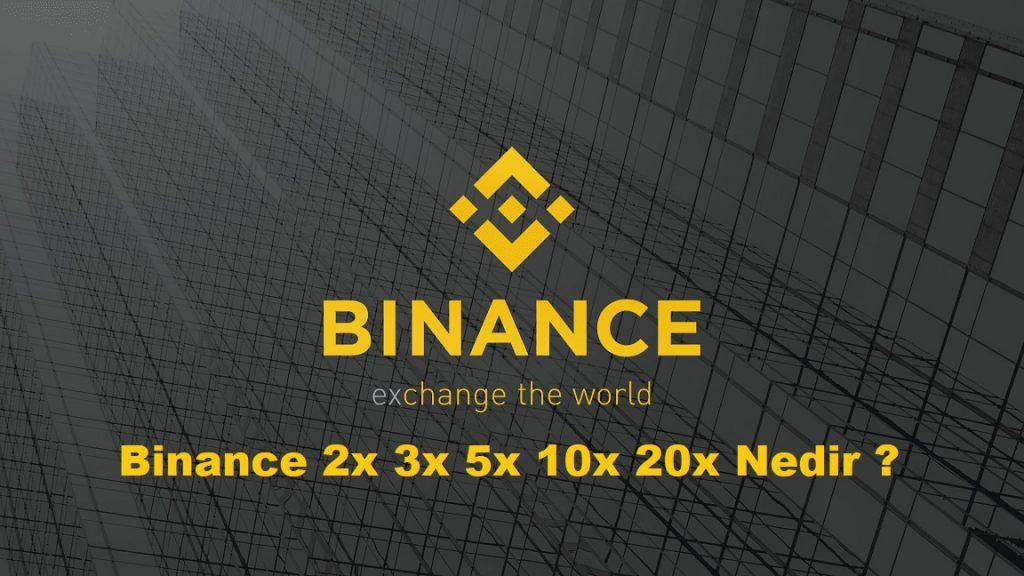 Binance 2x 3x 5x 10x 20x Nedir?