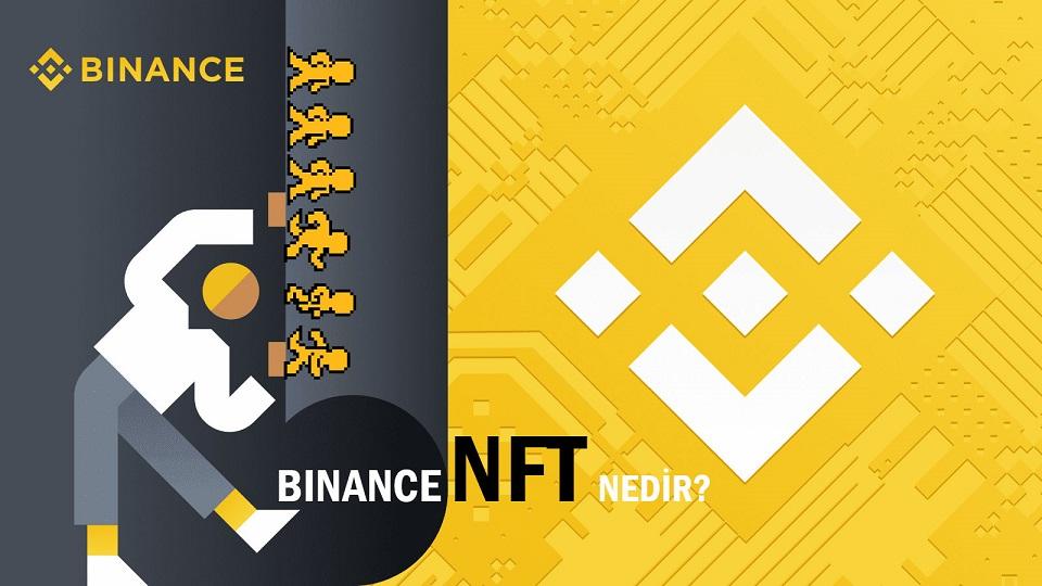Binance NFT Nedir?