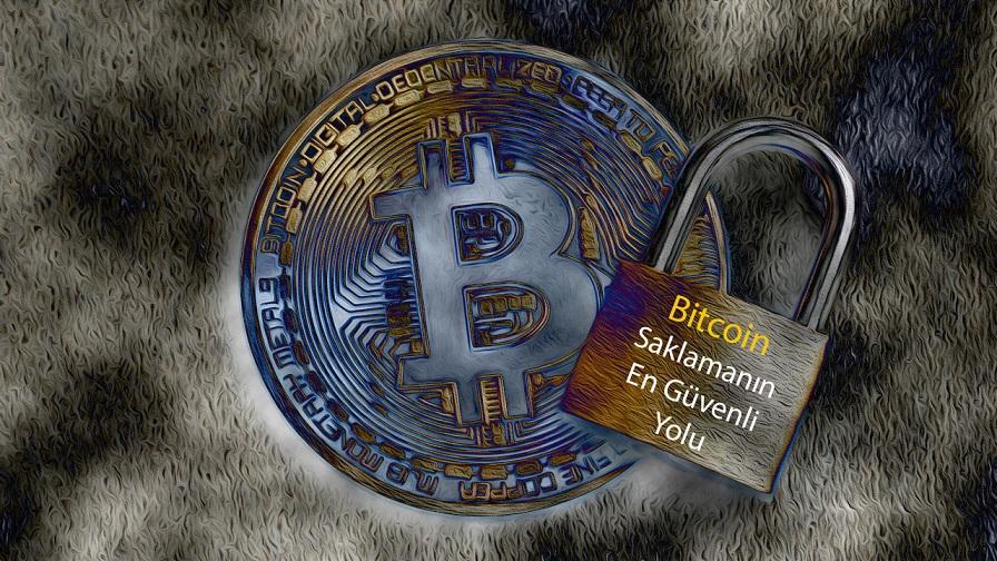 Bitcoin Saklamanın En Güvenli Yolu